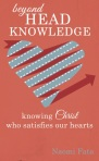 Cover image of Beyond Head Knowledge Knowing Christ who Satisfies our Hearts